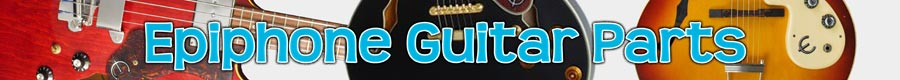 Epiphone Guitar Parts